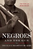 Negroes and the Gun The Black Tradition of Arms  2014 edition cover