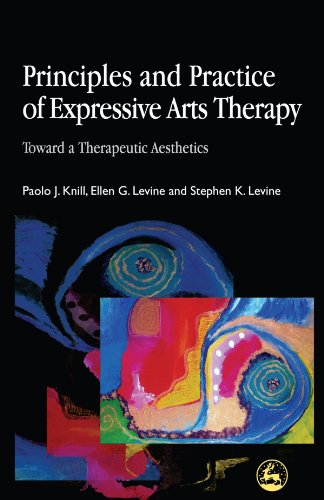 Principles and Practice of Expressive Arts Therapy Toward a Therapeutic Aesthetics  2004 edition cover