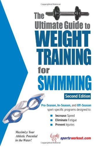 Ultimate Guide to Weight Training for Swimming  2nd 9781932549393 Front Cover