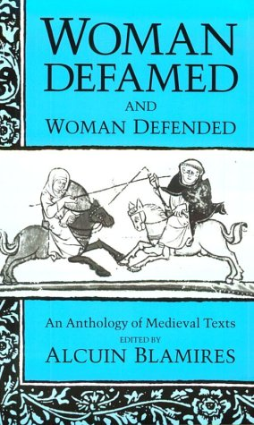 Woman Defamed and Woman Defended An Anthology of Medieval Texts  1992 edition cover