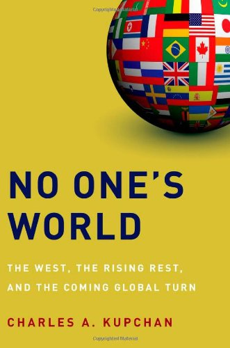 No One's World The West, the Rising Rest, and the Coming Global Turn  2012 edition cover