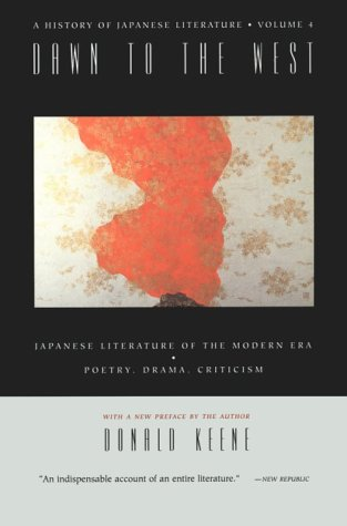 Dawn to the West Japanese Literature of the the Modern Era - Poetry, Drama, Criticism N/A 9780231114394 Front Cover