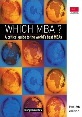 Which MBA? A Critical Guide to the World's Best MBAs 12th 2001 9780273653394 Front Cover