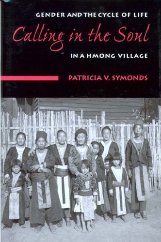 Calling in the Soul Gender and the Cycle of Life in a Hmong Village  2005 edition cover