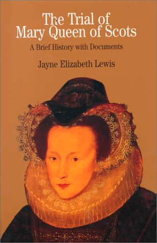 Trial of Mary Queen of Scots A Brief History with Documents  1999 edition cover