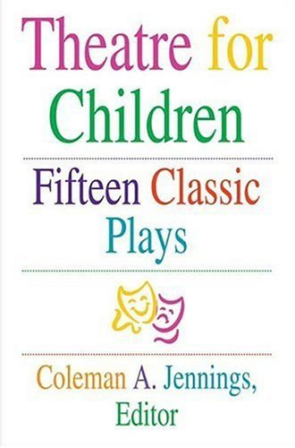 Theatre for Children Fifteen Classic Plays  2005 edition cover