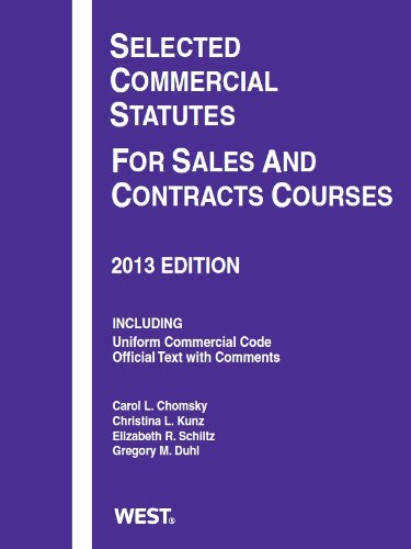 Selected Commercial Statutes for Sales and Contracts Courses, 2013:   2013 edition cover