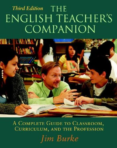 English Teacher's Companion A Complete Guide to Classroom, Curriculum, and the Profession 3rd 2008 edition cover