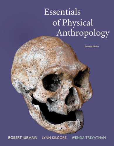 Essentials of Physical Anthropology  7th 2009 edition cover