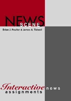 News Scene Interactive News Assignments  2005 9780534633394 Front Cover