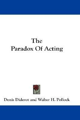 Paradox of Acting   2009 9780548209394 Front Cover