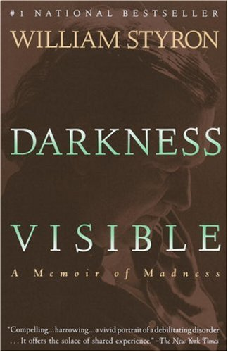 Darkness Visible A Memoir of Madness  1990 (Reprint) 9780679736394 Front Cover