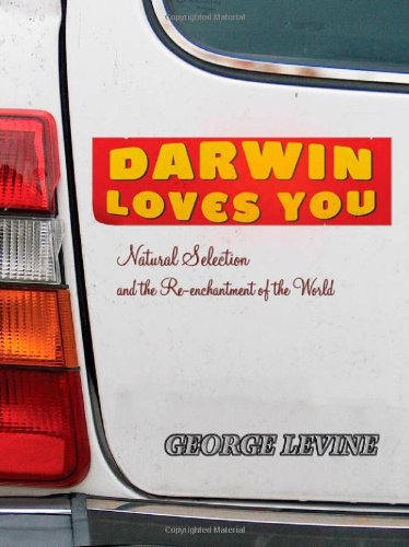 Darwin Loves You Natural Selection and the Re-Enchantment of the World  2006 9780691136394 Front Cover