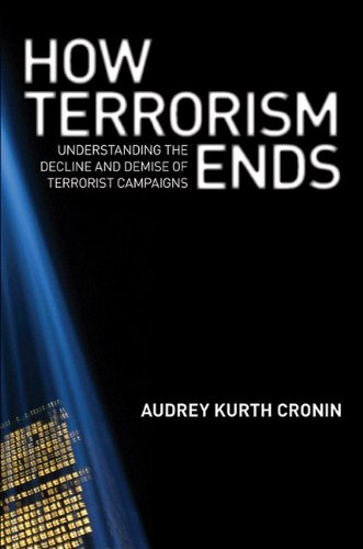 How Terrorism Ends Understanding the Decline and Demise of Terrorist Campaigns  2009 edition cover