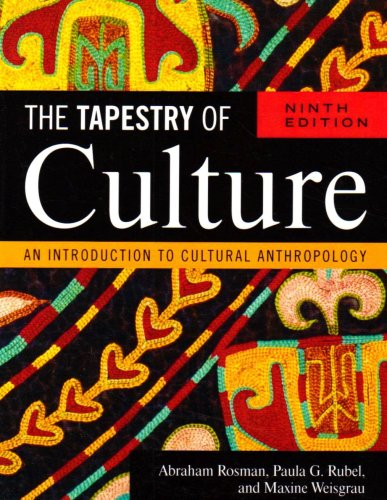 Tapestry of Culture An Introduction to Cultural Anthropology 9th 2009 (Revised) 9780759111394 Front Cover