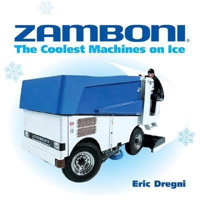 Zamboni The Coolest Machines on Ice  2006 (Revised) 9780760324394 Front Cover