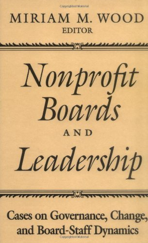 Nonprofit Boards and Leadership Cases on Governance, Change, and Board-Staff Dynamics  1996 edition cover