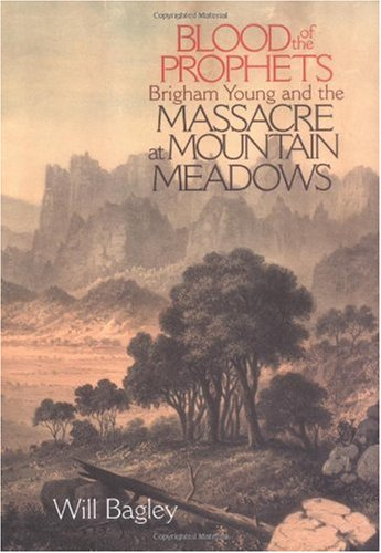 Blood of the Prophets Brigham Young and the Massacre at Mountain Meadows  2004 edition cover