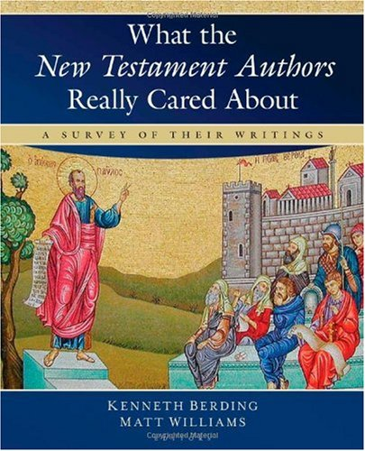 What the New Testament Authors Really Cared About A Survey of Their Writings  2008 edition cover
