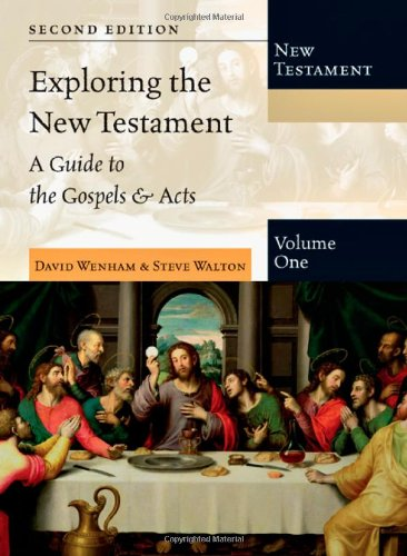 Exploring the New Testament A Guide to the Gospels and Acts 2nd 2011 (Revised) edition cover