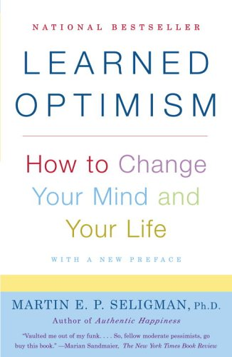 Learned Optimism How to Change Your Mind and Your Life  2006 9781400078394 Front Cover