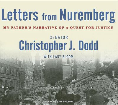 Letters from Nuremberg: My Father's Narrative of a Quest for Justice, Library Edition  2007 9781400135394 Front Cover