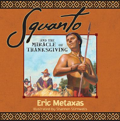 Squanto and the Miracle of Thanksgiving   2012 9781400320394 Front Cover