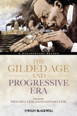 Gilded Age and Progressive Era A Documentary Reader  2012 edition cover