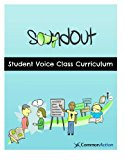 SoundOut Student Voice Curriculum Teaching Students to Change Schools N/A 9781483941394 Front Cover