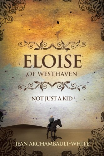 Eloise of Westhaven Not Just a Kid  2013 9781490800394 Front Cover