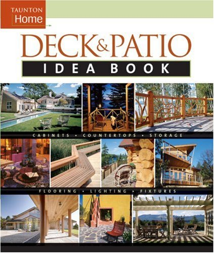 Deck and Patio Idea Book Outdoor Rooms*Shade and Shelter*Walkways and Pat  2003 9781561586394 Front Cover
