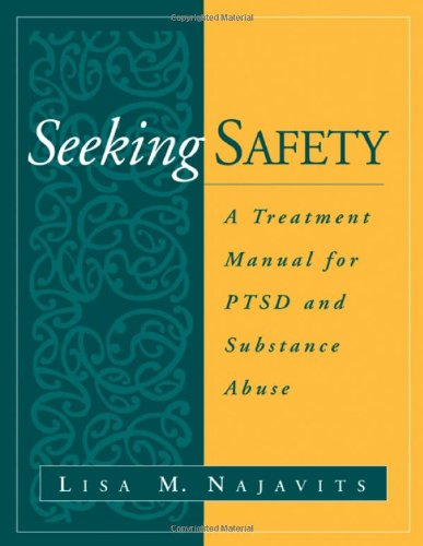 Seeking Safety A Treatment Manual for PTSD and Substance Abuse  2002 edition cover