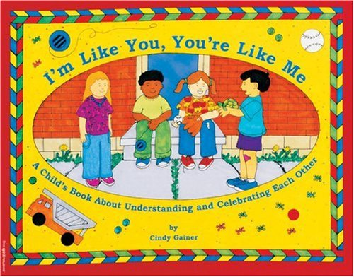I'm Like You, You're Like Me A Child's Book about Understanding and Celebrating Each Other  1998 edition cover