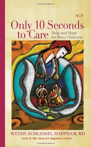 Only 10 Seconds to Care: Help and Hope for Busy Clinicians  2009 edition cover