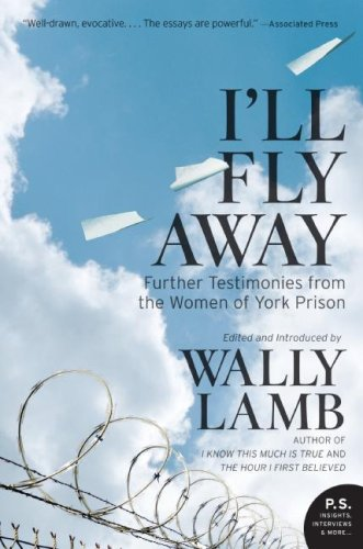 I'll Fly Away Further Testimonies from the Women of York Prison N/A edition cover