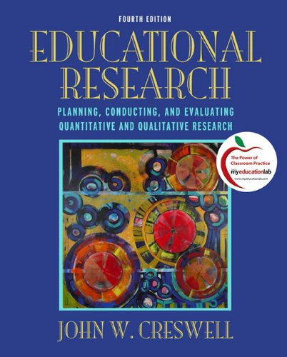 Educational Research Planning, Conducting, and Evaluating Quantitative and Qualitative Research 4th 2012 (Revised) edition cover