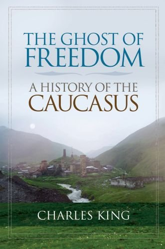 Ghost of Freedom A History of the Caucasus  2010 edition cover