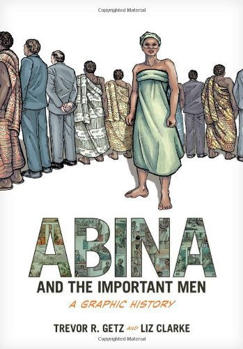 Abina and the Important Men A Graphic History  2011 9780199844395 Front Cover