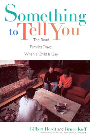 Something to Tell You The Road Families Travel When a Child Is Gay N/A 9780231104395 Front Cover
