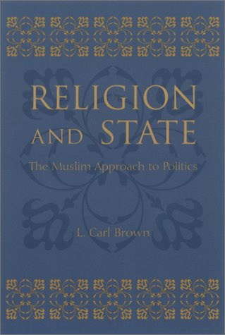 Religion and State The Muslim Approach to Politics  2000 edition cover