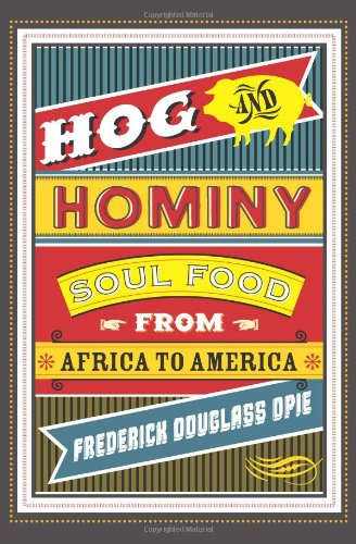 Hog and Hominy Soul Food from Africa to America  2010 edition cover