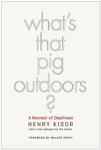 What's That Pig Outdoors? A Memoir of Deafness  2010 edition cover