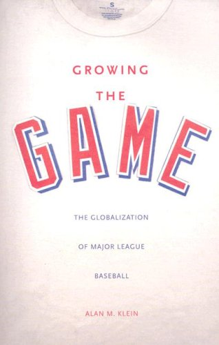 Growing the Game The Globalization of Major League Baseball  2008 edition cover