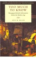 Too Much to Know Managing Scholarly Information Before the Modern Age  2011 edition cover