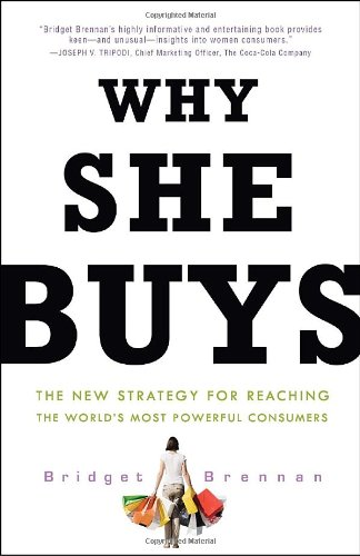 Why She Buys The New Strategy for Reaching the World's Most Powerful Consumers  2011 edition cover