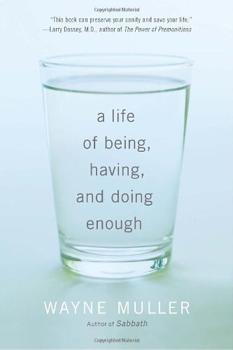 Life of Being, Having, and Doing Enough  N/A edition cover