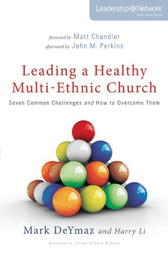 Leading a Healthy Multi-Ethnic Church Seven Common Challenges and How to Overcome Them  2013 edition cover