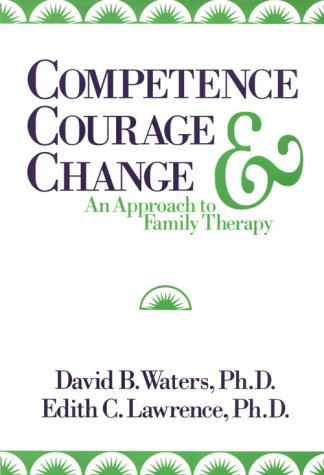 Competence, Courage, and Change An Approach to Family Therapy  1993 edition cover