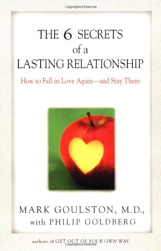 6 Secrets of a Lasting Relationship How to Fall in Love Again--And Stay There Reprint 9780399527395 Front Cover