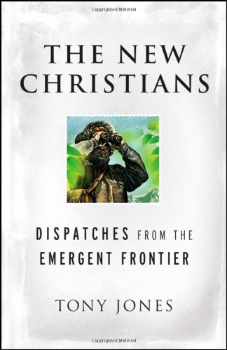 New Christians Dispatches from the Emergent Frontier  2008 9780470455395 Front Cover